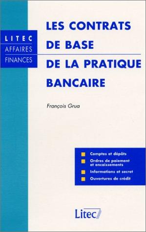 Les contrats de base de la pratique bancaire