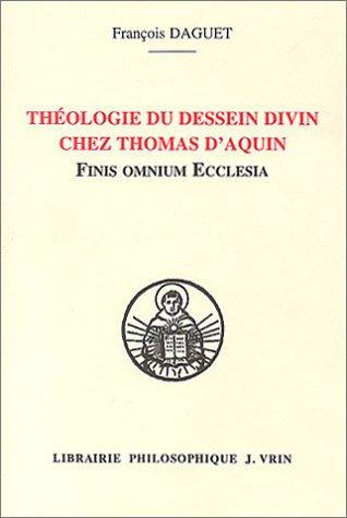 Théologie du dessein divin chez Thomas d'Aquin : Finis omnium Ecclesia