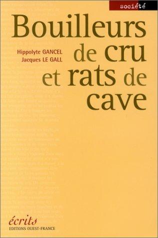 Bouilleurs de crus et rats de cave par Hippolyte Gancel