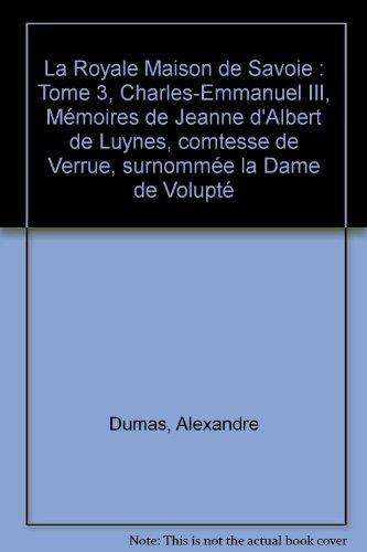 La Royale Maison de Savoie, tome 3 : Mémoires de Jeanne d'Albert de Luynes, comtesse de Verrue