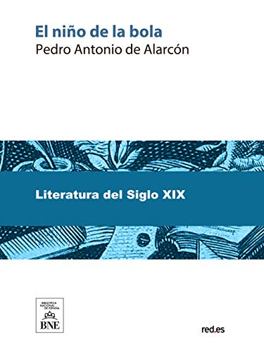 El niño de la bola por Pedro Antonio de Alarcón