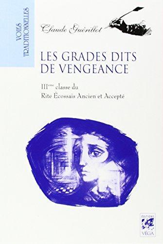 Les grades dits de vengeance par Claude Guérillot