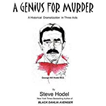[(A Genius for Murder: A Play in Three Acts)] [Author: Steve Hodel] published on (March, 2013)