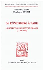 De Königsberg à Paris : La Réception de KAnt en France (1788-1804)