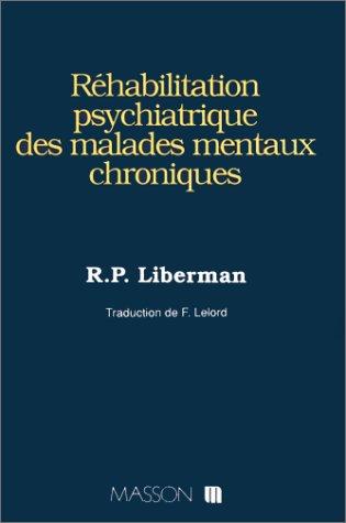 Réhabilitation psychiatrique des malades mentaux chroniques