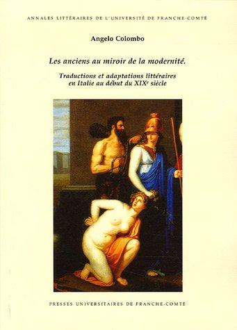 Les anciens au miroir de la modernité : Traductions et adaptations littéraires en Italie au début du XIXe siècle