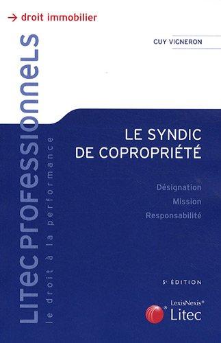 Le syndic de copropriété : Désignation-Mission-Responsabilité