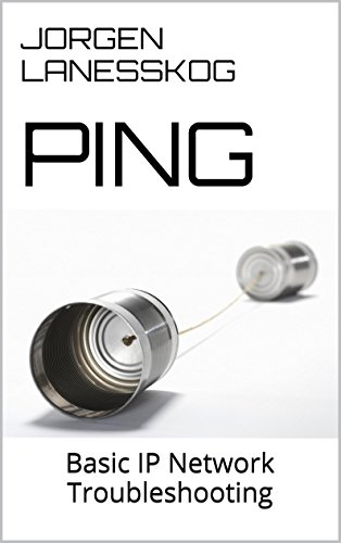 ping-basic-ip-network-troubleshooting-need-to-know-basis-book-1