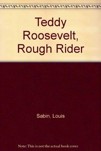 Teddy Roosevelt, Rough Rider