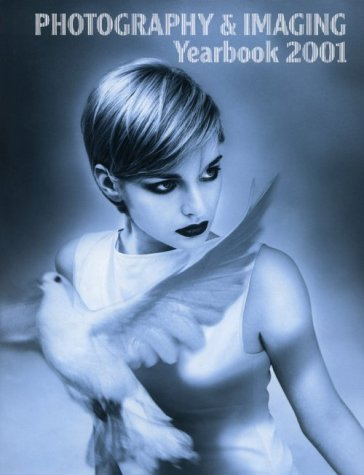 Photography Yearbook 2001 (AAPPL YEARBOOK OF PHOTOGRAPHY AND IMAGING)