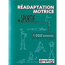 Réadaptation motrice du sportif : 1 020 exercices