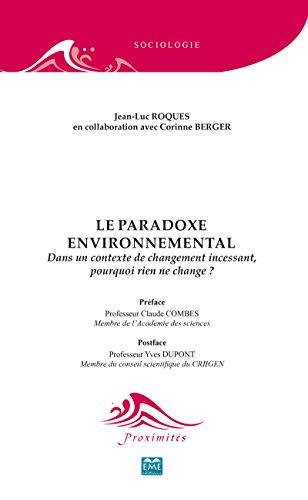 Le paradoxe environnemental: Dans un contexte de changement incessant, pourquoi rien ne change? (Proximités Sociologie) par Jean-Luc Roques