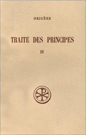 Traité des principes, tome IV par Origène