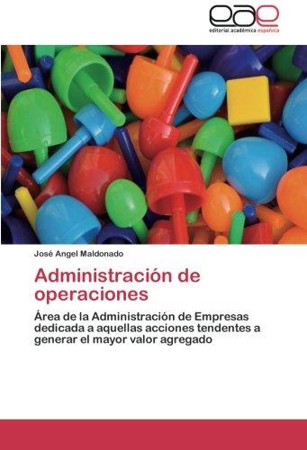Administracion de Operaciones por Maldonado Jose Angel