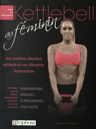 Kettlebell au Feminin - une Condition physique optimale et une silhouette harmonieuse