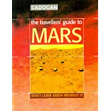 The Traveller's Guide to Mars: Don't Leave Earth Without It (Cadogan Guides)