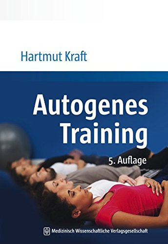 Autogenes Training: Grundlagen, Technik, Anwendung