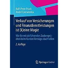 Verkauf von Versicherungen und Finanzdienstleistungen ist (k)eine Magie: Wie Sie mit zielführenden Zaubersprüchen beim Kunden Verträge abschließen