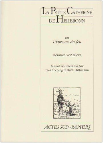 La petite Catherine de Heilbronn ou L'épreuve du feu