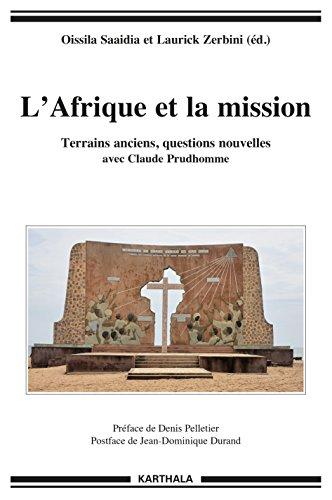 L'Afrique et la mission. Terrains anciens, questions nouvelles avec Claude Prudhomme
