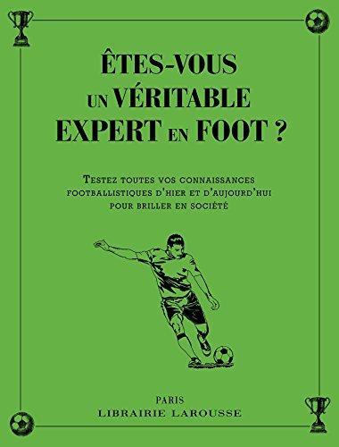 Etes-vous un véritable expert en foot ? : Testez toutes vos connaissances footballistiques d'hier et d'aujourd'hui pour briller en société por Valentin Verthé