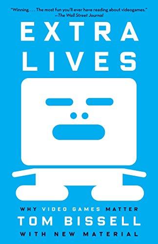 Extra Lives: Why Video Games Matter por Tom Bissell