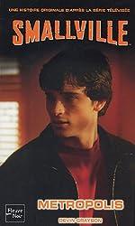 Smallville, Tome 16 : Metropolis