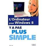 L'Ordinateur pour Windows 8 Y a pas plus simple