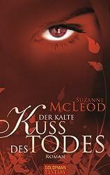 Der kalte Kuss des Todes: Roman (German Edition)
