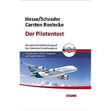 Hesse/Schrader: Der Pilotentest: Die optimale Vorbereitung auf den härtesten Einstellungstest