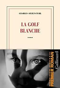 La Golf blanche par Charles Sitzenstuhl