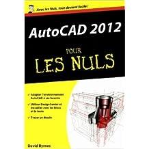 AutoCAD 2012 Poche Pour les Nuls de David BYRNES ( 15 août 2012 )