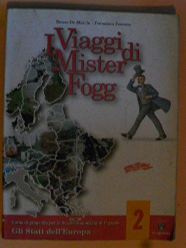 I viaggi di Mister Fogg. Gli stati dell'Europa. Materiali per il docente. Per la Scuola media: 2