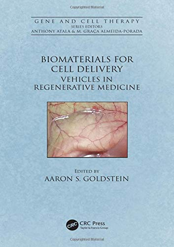 Biomaterials for Cell Delivery: Vehicles in Regenerative Medicine (Gene and Cell Therapy) -