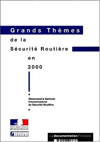 Grands thèmes de la sécurité routière en France en 2000. Edition 2001