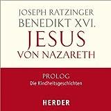 Jesus von Nazareth, Prolog: Die Kindheitsgeschichten - Joseph Ratzinger