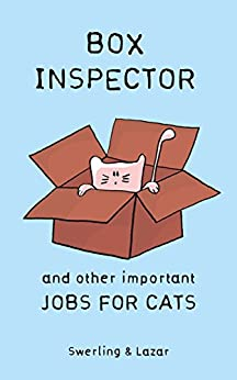 Box Inspector and other Important Jobs for Cats (English Edition) di [Lazar, Ralph, Swerling, Lisa]