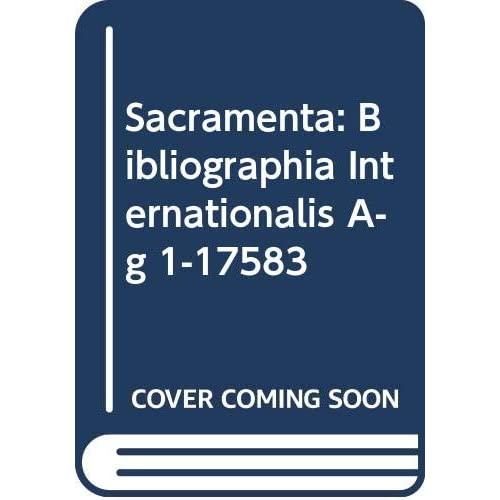 Sacramenta: Bibliographia Internationalis A-g 1-17583