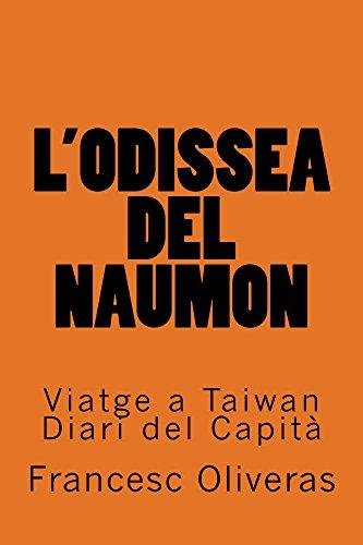 L'Odissea del Naumon: Viatge a Taiwan. Diari del Capità (Catalan Edition) por Francesc Oliveras