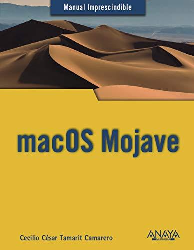 macOS Mojave (Manuales Imprescindibles) por Cecilio César Tamarit Camarero