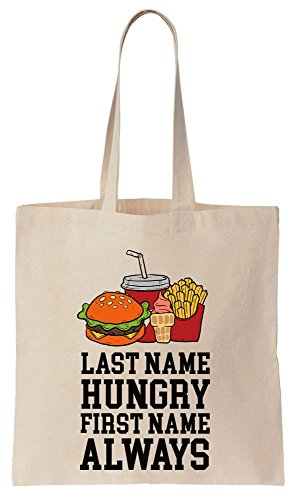 Last Name Hungry First Name Always Tote Bag Baumwoll Segeltuch Einkaufstasche