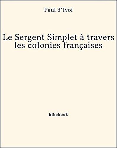 Couverture du livre Le Sergent Simplet à travers les colonies françaises