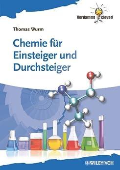 Chemie für Einsteiger und Durchsteiger (Verdammt clever!) von [Wurm, Thomas]