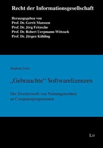 """""""Gebrauchte"""" Softwarelizenzen: Der Zweiterwerb von Nutzungsrechten an Computerprogrammen"""