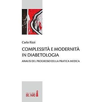 Complessità E Modernità In Diabetologia. Analisi Del Progresso Della Pratica Medica