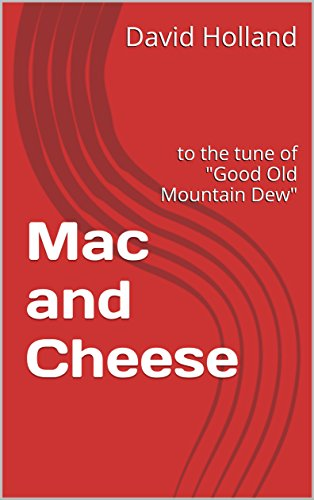 mac-and-cheese-to-the-tune-of-good-old-mountain-dew