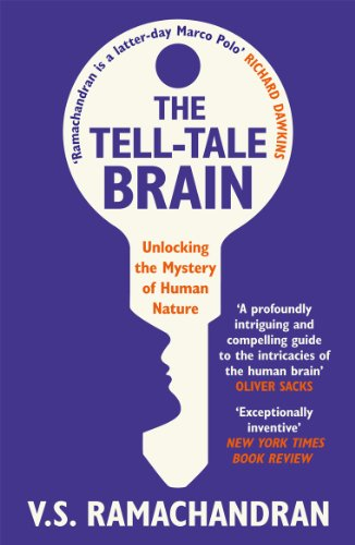 The Tell-Tale Brain: Unlocking the Mystery of Human Nature por V. S. Ramachandran