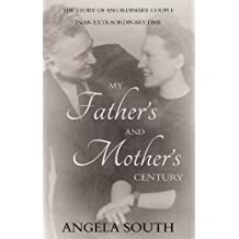 My Fathers and Mothers Century: The Story of an Ordinary Couple in an Extraordinary Time