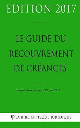Le guide du recouvrement de créances par La Bibliothèque Juridique