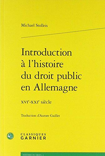 Introduction à l'histoire du droit public en Allemagne : XVIe-XXIe siècle